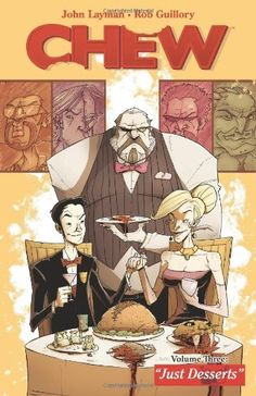 c9de2f09934 Chew Vol. 2  Just Desserts by John Layman with art by Rob Guillory Movies