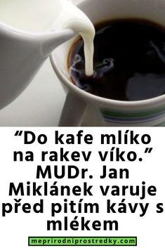 """""""Do kafe mlíko na rakev víko."""" MUDr. Jan Miklánek varuje před pitím kávy s mlékem Diabetes, Tableware, Health, Cakes, Film, Fitness, Diet, Movie, Dinnerware"""
