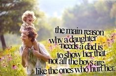 Why a daughter needs a dad quotes family cute outdoors father dad father's day