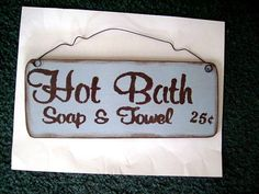 Bath Sign Hot Bath Soap & Towel .25 Cents Handmade Country Wood Sign Handpainted…