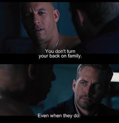 Vin Diesel Family Quotes Fast And Furious Paul Walker Quotes, Rip Paul Walker, Furious Movie, The Furious, Fast And Furious Memes, Favorite Quotes, Best Quotes, Dom And Letty, I Dont Have Friends