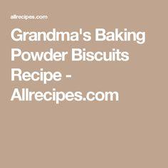 Grandma's Baking Powder Biscuits Recipe - Allrecipes.com