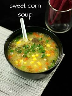sweet corn soup recipe, sweet corn and vegetable soup recipe with step by step/video recipe. soups are served before lunch/dinner to improve the appetite sweet corn soup recipe Manchow Soup Recipe, Creamy Soup Recipes, Vegetable Soup Recipes, Bhel Recipe, Homemade Vegetable Soups, Vegetable Ideas, Recipe Recipe, Noodle Recipes, Vegetarian Soup