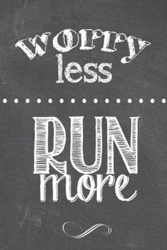 worry less | run more
