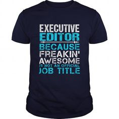 EXECUTIVE-EDITOR #hoodie #Tshirt. WANT THIS => https://www.sunfrog.com/LifeStyle/EXECUTIVE-EDITOR-110324027-Navy-Blue-Guys.html?60505