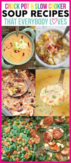 Crock Pot and Slow Cooker Soup Recipes! Soup recipe ideas that everybody LOVES