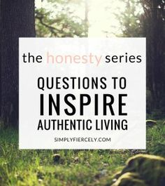 Questions to inspire authentic living.
