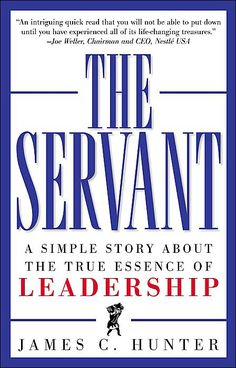 The Servant by James Hunter, a truly intriguing story of leadership
