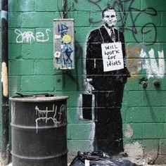 will work for idiots - Banksy street art Banksy Graffiti, Arte Banksy, Street Art Banksy, Graffiti Artwork, Graffiti Drawing, Bansky, Graffiti Artists, Graffiti Lettering, Urban Street Art