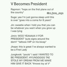 What will u do if V became the president ?