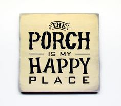 Wooden Porch Decor, Housewarming gifts, The Porch Is My Happy Place Wood Signs by Woodticks. Check Out All Of Our Porch Signs.