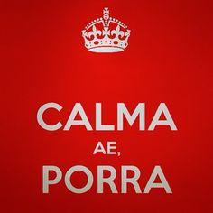 Keep calm, porra