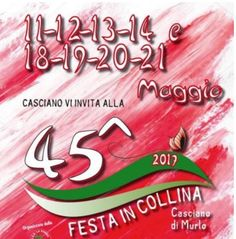 2017 - Festa in Collina - Festival on a Hill, May 12-14 and May 18-21 in Casciano (Murlo – Siena); food booths feature a great variety of local specialties and wines; entertainment with live music and games.