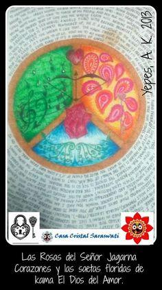 Om shanti - La paz sea contigo Las rosas, alas, flechas y notas de nuestro señor jagarna. Jagarna corazones, Dios Kama