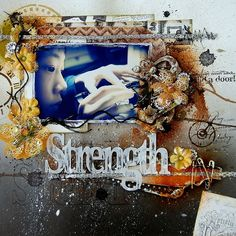 Scrapperlicious: Strength Layout by Irene Tan using Clear Scraps acrylic expressions and stencils