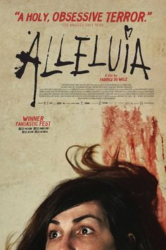 Alleluia (2014, Fabrice Du Welz) Inspired by the true-life tale of serial killer couple Raymond Martinez Fernandez and Martha Beck, Alleluia tells the story of Michel (Laurent Lucas), a serial womanizer and professional hustler, who meets Gloria (Lola Dueñas). After falling in love with him, Gloria discovers Michel's hustling, and they embark on a wild odyssey that becomes deadly and murderous.