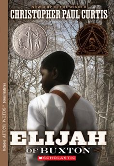 Elijah Of Buxton, 2008 Newbery Medal Honor winner, Christopher Paul Curtis #childrensbooks #GoodReads #Books