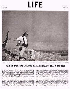 Capa's 1936 photo published in Life in 1937 Ernest Hemingway, Life Magazine, The Falling Soldier, Aperture Magazine, William Eggleston, Martin Parr, Famous Photos, Life And Death, Free Resume