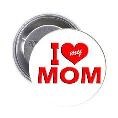 I Love my Mom Pinback Button 1.25 1 Pc | Balli Gifts