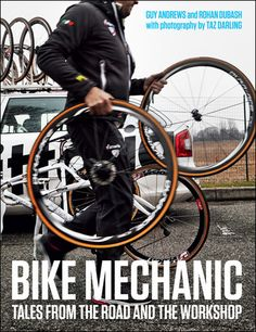"""Buy Bike Mechanic by Rohan Dubash at Mighty Ape NZ. """"Bike Mechanic"""" takes a look inside the daily life of the unsung heroes of the peloton, the bike techs who keep the stars riding smoothly and safely o. Mountain Bike Shoes, Mountain Bicycle, Mountain Biking, Uci World Tour, Buy Bike, Road Bike Women, Bicycle Maintenance, Cool Bike Accessories, Bike Seat"""