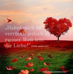 Bei mir ist es völlig crazy, denn bei mir wohnt die Liebe! Und bei Dir? Titel: Die Liebe lebt bei mir Text & geistiges Eigentum: Finley Jayden Dao  Bildquelle: Bigstock, web: www.finleyjaydendao (at) com #liebe #love #crazy #verrückt #baum #herz #heart
