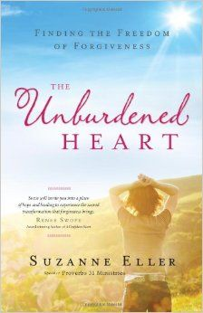The Unburdened Heart: Finding the Freedom of Forgiveness: Suzanne Eller: 9780830765126: Amazon.com: Books