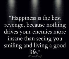 Happiness is the best revenge no wonder she's been so mad;) #lovelife