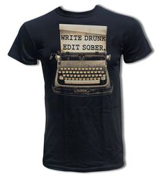 Ernest Hemingway Quote - Write Drunk. Edit Sober T Shirt - Graphic Tees for Men & Women on Etsy, $15.99