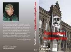 O nouă carte în Colecția print Cititor de Proză: Viața cotidiană în Imperiul Roșu, autor Florin Paraschiv - REPUBLICA ARTELOR