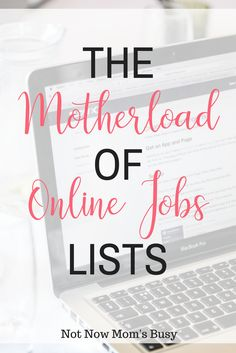 Are you looking for a #workfromhome job? Here is the motherload of #onlinejobs lists. via @notnowmomsbusy