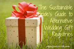 The Sustainable Bride's Guide to Alternative Wedding Gift Registries | The Sustainable(ish) Life