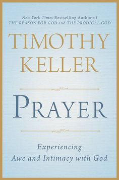 """""""Prayer is the only entryway into genuine self-knowledge. It is also the main way we experience deep change—the reordering of our loves. Prayer is how God gives us so many of the unimaginable things he has for us. Indeed, prayer makes it safe for God to give us many of the things we most desire. It is the way we know God, the way we finally treat God as God. Prayer is simply the key to everything we need to do and be in life."""" (18)"""