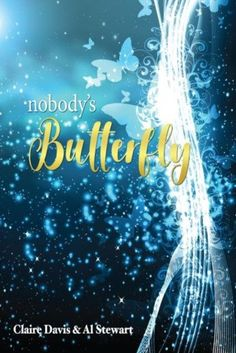 Review: Nobody's Butterfly by Claire Davis & Al Stewart