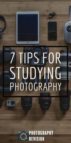 7 Tips for Studying Photography - Photography Revision #photographycheatsheets