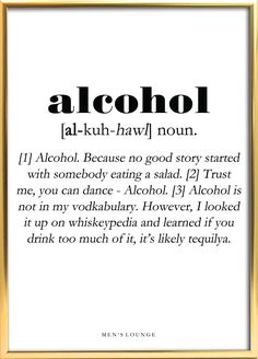 A funny Alcohol Definition as a poster. Can be bought from Men's Lounges webshop, which is linked in Alcohol Quotes, Alcohol Humor, Funny Alcohol, Sarcastic Quotes, Mom Quotes, Funny Quotes, Hair Quotes, Funny Drinking Quotes, Pregnancy Signs