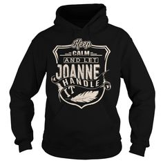 Keep Calm And Let JOANNE  #JOANNE. Get now ==> https://www.sunfrog.com/Keep-Calm-And-Let-JOANNE-Black-Hoodie.html?74430