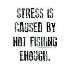 """#fish more. #stress less. #fishing #fishingislife #fishhard #respectthefish #knowthecode"""