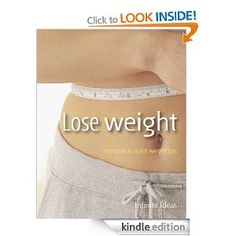Lose weight: Shortcuts to quick weight loss (Brilliant Little Ideas)