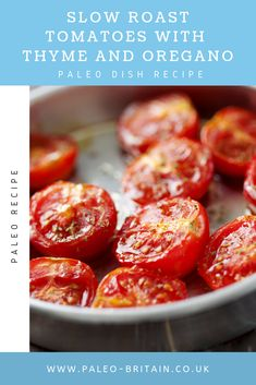 Slow Roast Tomatoes with Thyme and Oregano  #Recipe #food #paleo #keto #diet #RoastTomatoes