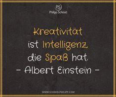 Philipp Schmid - Creativity is intelligence that is fun. – Albert Einstein – of the Day # - Happy Quotes, Life Quotes, Funny Quotes, Choose Happiness Quotes, Positive Vibes, Positive Quotes, Words Quotes, Sayings, Love My Kids