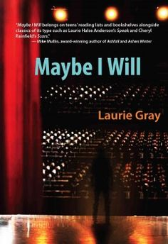 Maybe I Will by Laurie Gray - Sandy, a sophomore in high school, is sexually assaulted and unable to deal with the abuse, begins to abuse alcohol and steal.