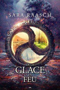 Des cendres sur la neige. 2, De la glace en feu / Sara RAASCH - Un royaume ressuscité. Une magie mystérieuse. Une quête à travers le monde. Est-ce que Meira peut être reine et guerrière à la fois ?