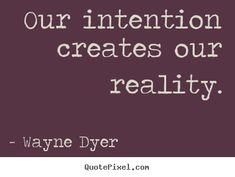 quotes about living with intention | ... Inspirational Quotes | Love Quotes | Motivational Quotes | Life Quotes