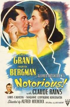 Notorious is a 1946 American spy film noir directed and produced by Alfred Hitchcock, starring Cary Grant, Ingrid Bergman, and Claude Rains as three people whose lives become intimately entangled during an espionage operation. Old Movie Posters, Classic Movie Posters, Cinema Posters, Classic Movies, Film Posters, Alfred Hitchcock, Hitchcock Film, Ingrid Bergman, Cary Grant