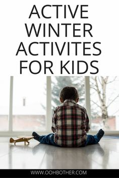 Winter activities for kids. Ideas and activities for kids to move during the winter months. Indoor games, scavenger hunts for kids, sports for kids and outdoor activities for kids who need to get their wiggles out! #activitiesforkids #activityideas #indooractivities