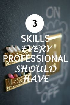 3 Skills Every Professional Should Have #Career