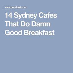 14 Sydney Cafes That Do Damn Good Breakfast