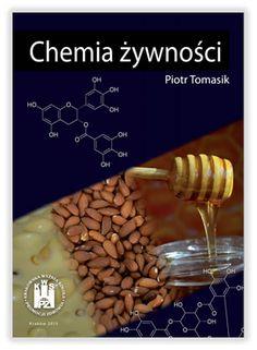 Chemia Żywności - Piotr Tomiak   Krakowska Wyższa Szkoła Promocji Zdrowia, 2016