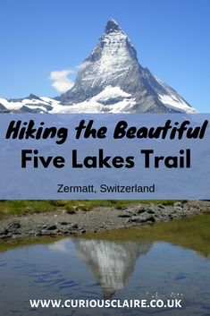 All you need to know about hiking the 5 Lake Trail in Zermatt, Switzerland. One not to miss if you want beautiful reflection pictures of the Matterhorn #travel #switzerland #zermatt #hiking #switzerlandtravel