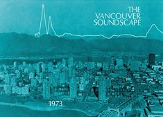 The Vancouver Soundscape (WSP, 1973) - Produced by the World Soundscape Project at Simon Fraser University, this release defined the aesthetic of soundscape recording as composition beyond scientific inquiry.